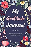 Daily Gratitude Journal for Women: 90 Day Gratitude Journal with Prompts for Women | Daily Reflection Journal
