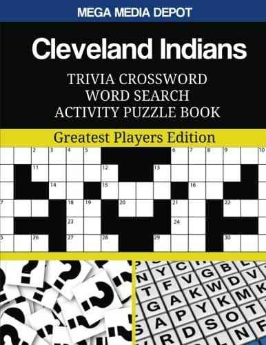Cleveland Indians Trivia Crossword Word Search Activity Puzzle Book: Greatest Players Edition