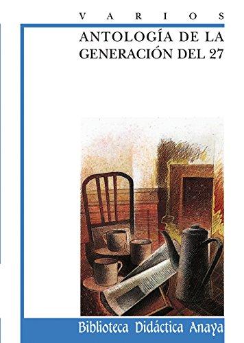 Antología de la Generación del 27 (CLÁSICOS - Biblioteca Didáctica Anaya)