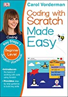 Coding with Scratch Made Easy, Ages 5-9 (Key Stage 1): Beginner Level Scratch Computer Coding Exercises (Made Easy Workbooks)