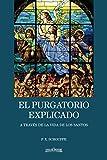 El purgatorio explicado a través de la vida de los santos...