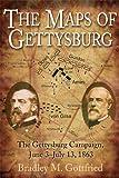Maps of Gettysburg: An Atlas of the Gettysburg Campaign, June 3 - July 13, 1863 (American Battle Series) - Bradley M. Gottfried