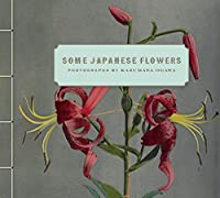 Some Japanese Flowers: Photographs by Kazumasa Ogawa (BIBLIOTHECA PAEDIATRICA REF KARGER)
