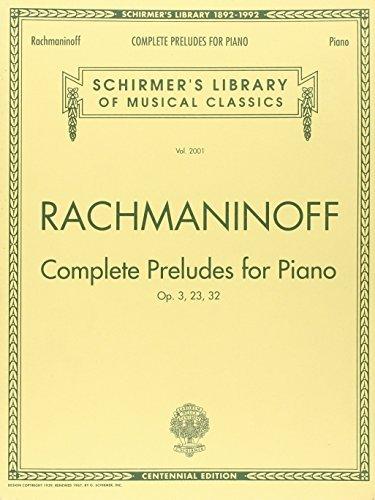 Complete Preludes, Op. 3, 23, 32: Schirmer Library of Classics Volume 2001 Piano Solo (Rachmaninoff Op 23 No 5 Sheet Music)