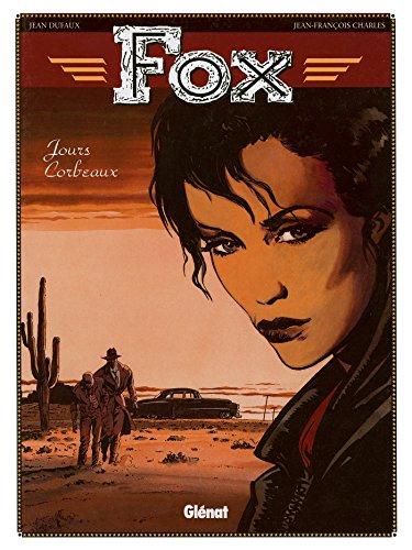 Fox, tome 6 : Jours corbeaux
