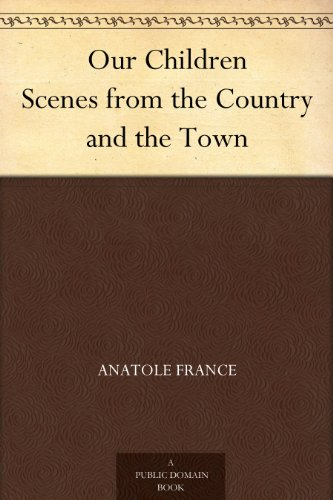Couverture du livre Our Children Scenes from the Country and the Town (English Edition)