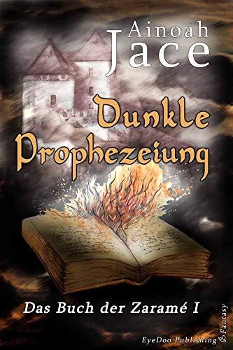 Dunkle Prophezeiung: High Fantasy-Liebesroman (Krone & Feuer Fantasy-Trilogie 1)