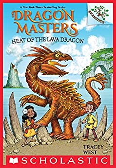 Heat of the Lava Dragon: A Branches Book (Dragon Masters #18) by [Tracey West, Graham Howells]