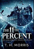 The 11th Percent: Premium Hardcover Edition