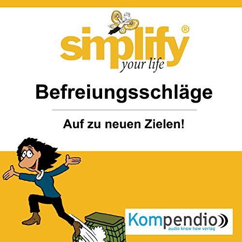 Simplify your life - Befreiungsschläge: Auf zu neuen Zielen audiobook cover art