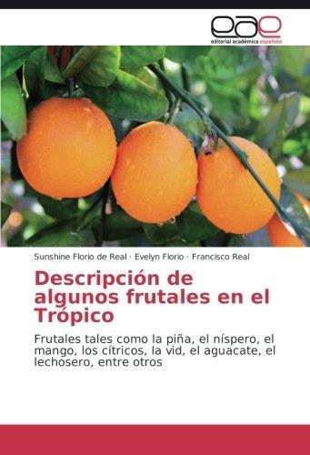 Descripción de algunos frutales en el Trópico: Frutales tales como la piña,...