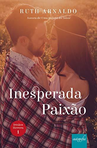 Inesperada Paixão (Trilogia Irmãos Herrera Livro 1)