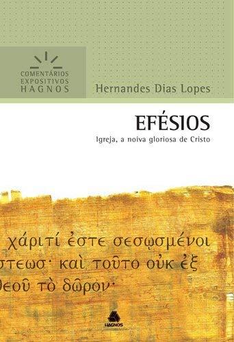 Efésios - Comentários Expositivos Hagnos: Igreja, a noiva gloriosa de Cristo