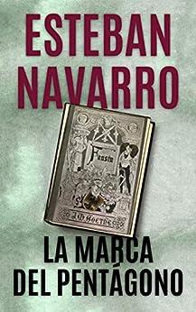LA MARCA DEL PENTÁGONO (Diana Dávila nº 4) de [Esteban Navarro]