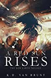 A Red Sun Rises (The New Earth Trilogy)