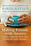 Making Friends with Anxiety: A warm, supportive little book to ease worry