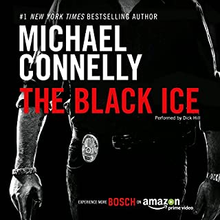 The Black Ice: Harry Bosch Series, Book 2                   De :                                                                                                                                 Michael Connelly                               Lu par :                                                                                                                                 Dick Hill                      Durée : 11 h et 38 min     6 notations     Global 4,8