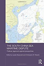 The South China Sea Maritime Dispute: Political, Legal and Regional Perspectives (Routledge Security in Asia Pacific Series)