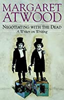 Negotiating with the Dead: A Writer on Writing (The Empson Lectures)