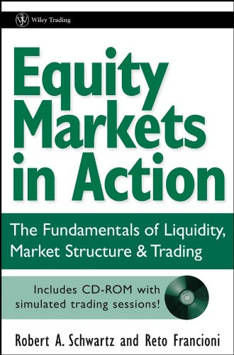 Equity Markets in Action: The Fundamentals of Liquidity, Market Structure & Trading (Wiley Trading Series)