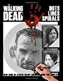 The Walking Dead - Dots Lines Spirals Coloring Book: New kind of stress relief coloring book for adults