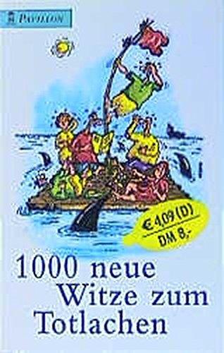 1000 neue Witze zum Totlachen: Roman (Pavillon)