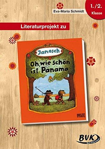 Literaturprojekt zu Janosch: Oh, wie schön ist Panama: 1./2. Kl: 1./2. Klasse