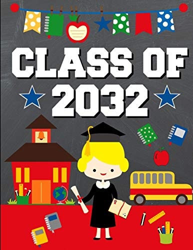 Class of 2032: Back To School or Graduation Gift Ideas for 2019 - 2020 Kindergarten Students : Notebook | Journal | Diary - Blonde Haired Girl Kindergartener Edition