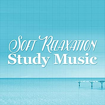 Soft Relaxation Study Music