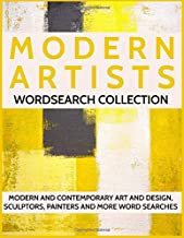 Modern Artists Wordsearch Collection: Modern and Contemporary Art and Design, Sculptors, Painters and More Word Searches