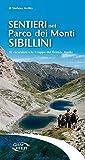 Sentieri nel Parco dei Monti Sibillini. 92 escursioni e le 9 tappe del Grande Anello