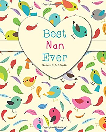 Best Nan Ever - Notebook, To Do & Doodles: A Beautiful Notebook Gift For Nan - Lined Notebook, Journal, To Do, Planner