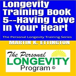 Longevity Training Book 5 - Having Love in Your Heart audiobook cover art