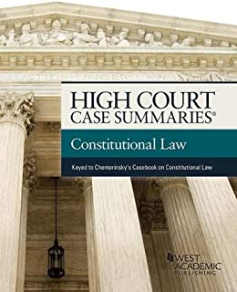 High Court Case Summaries on Constitutional Law (Keyed to Chemerinsky)