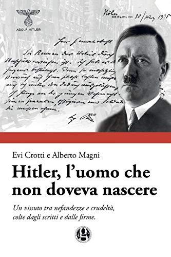 Hitler, l'uomo che non doveva nascere