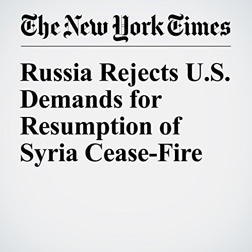 Russia Rejects U.S. Demands for Resumption of Syria Cease-Fire audiobook cover art