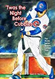 'Twas the Night Before Cubbies - The World Series Dream Comes True