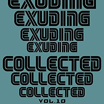 Exuding Collected, Vol. 10