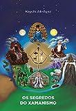 Os segredos do Xamanismo