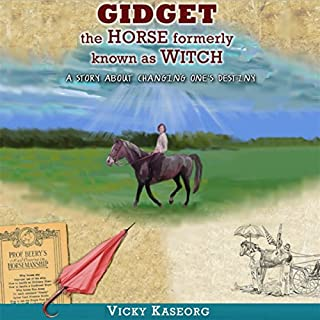 Gidget: The Horse Formerly Known as Witch - a Story About Changing One's Destiny cover art