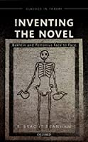Inventing the Novel: Bakhtin and Petronius Face to Face (Classics in Theory)