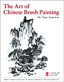 Art of Chinese Brush Painting: Ink * Paper * Inspiration