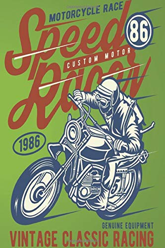 MOTORCYCLE RACE Speed Racer Custom Motor 86 1986 GENUINE EQUIPMENT VINTAGE CLASSIC RACING: Lined Notebook Paper Journal Gift For Motorbiker lovers 110 Pages - Large (6 x 9 inches)