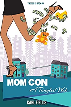 Mom Con: A Tangled Web by [Karl Fields]