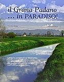 Il Grana Padano... in paradiso!