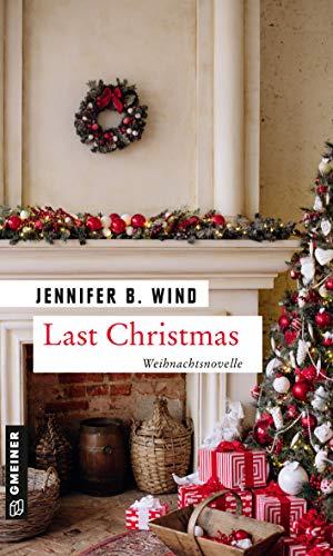Last Christmas: Weihnachtsnovelle (Kurzromane im GMEINER-Verlag)