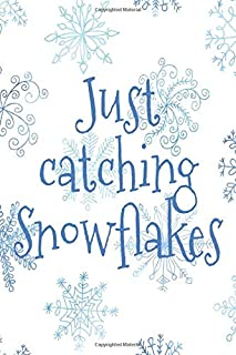 Just Catching Snowflakes: Christmas Planner With Gift List, Cards Tracker, Menu Planner, Party Planner and Stocking Stuffers Checklist.