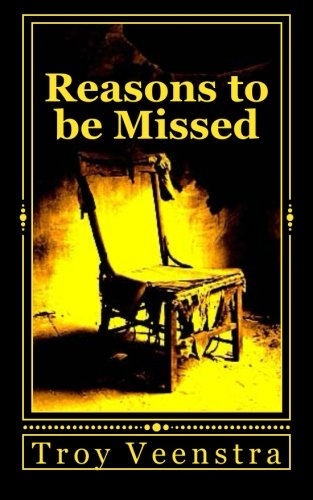 Book: Reasons to be Missed by Troy Veenstra