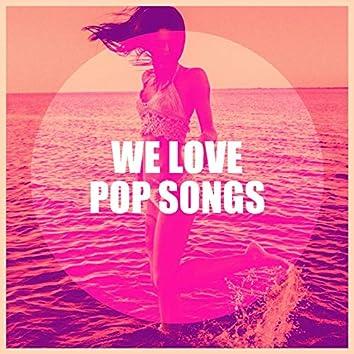 We Love Pop Songs