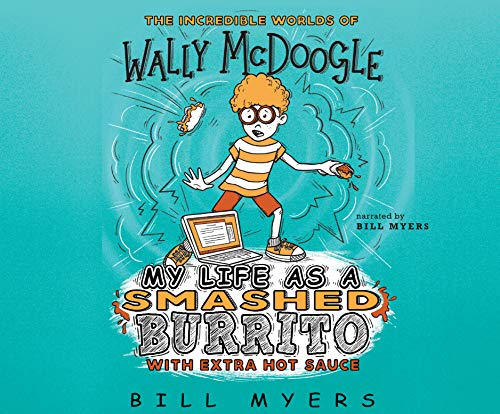 My Life as a Smashed Burrito with Extra Hot Sauce (Incredible Worlds of Wally McDoogle, Band 1)